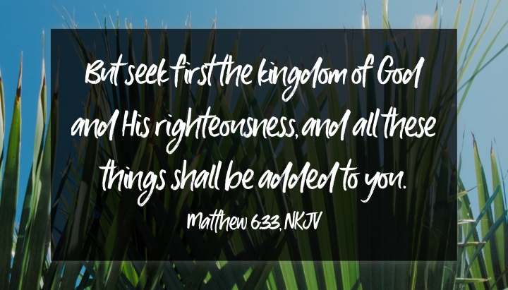 seek first the kingdom matt 6 33.jpg